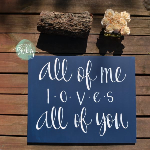 all of me loves all of you painting