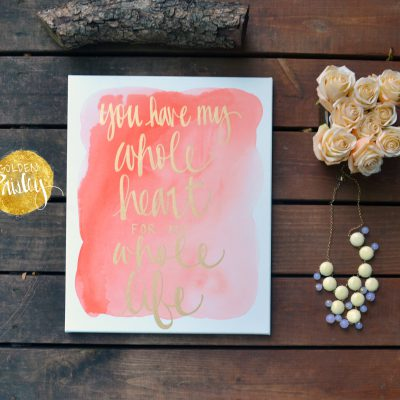 watercolor you have my whole life hand lettering art