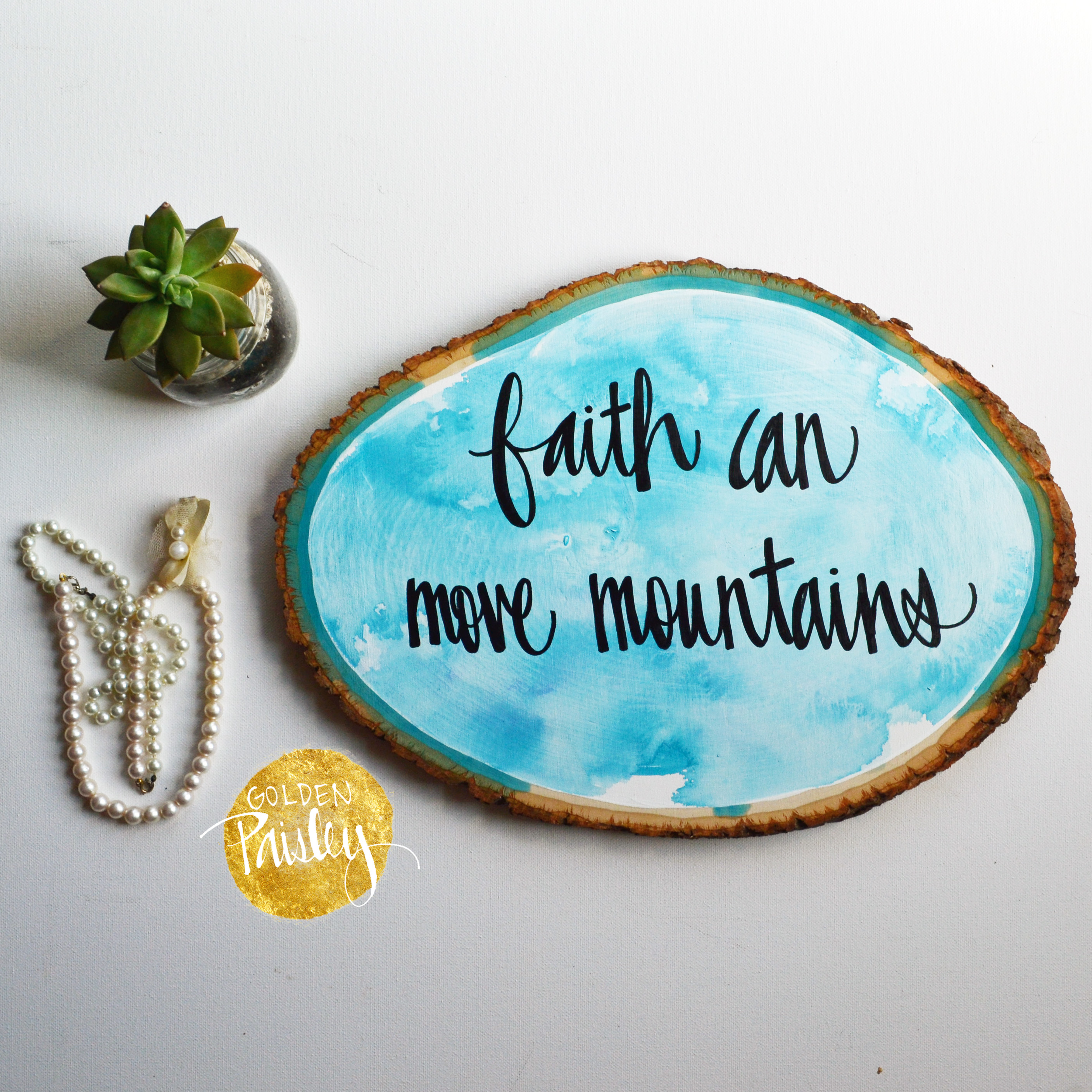 Watercolor Wood Slice Painting Faith Can Move Mountains