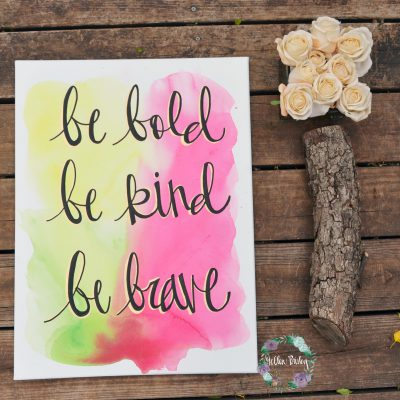 be bold be kind be brave inspirational wall art