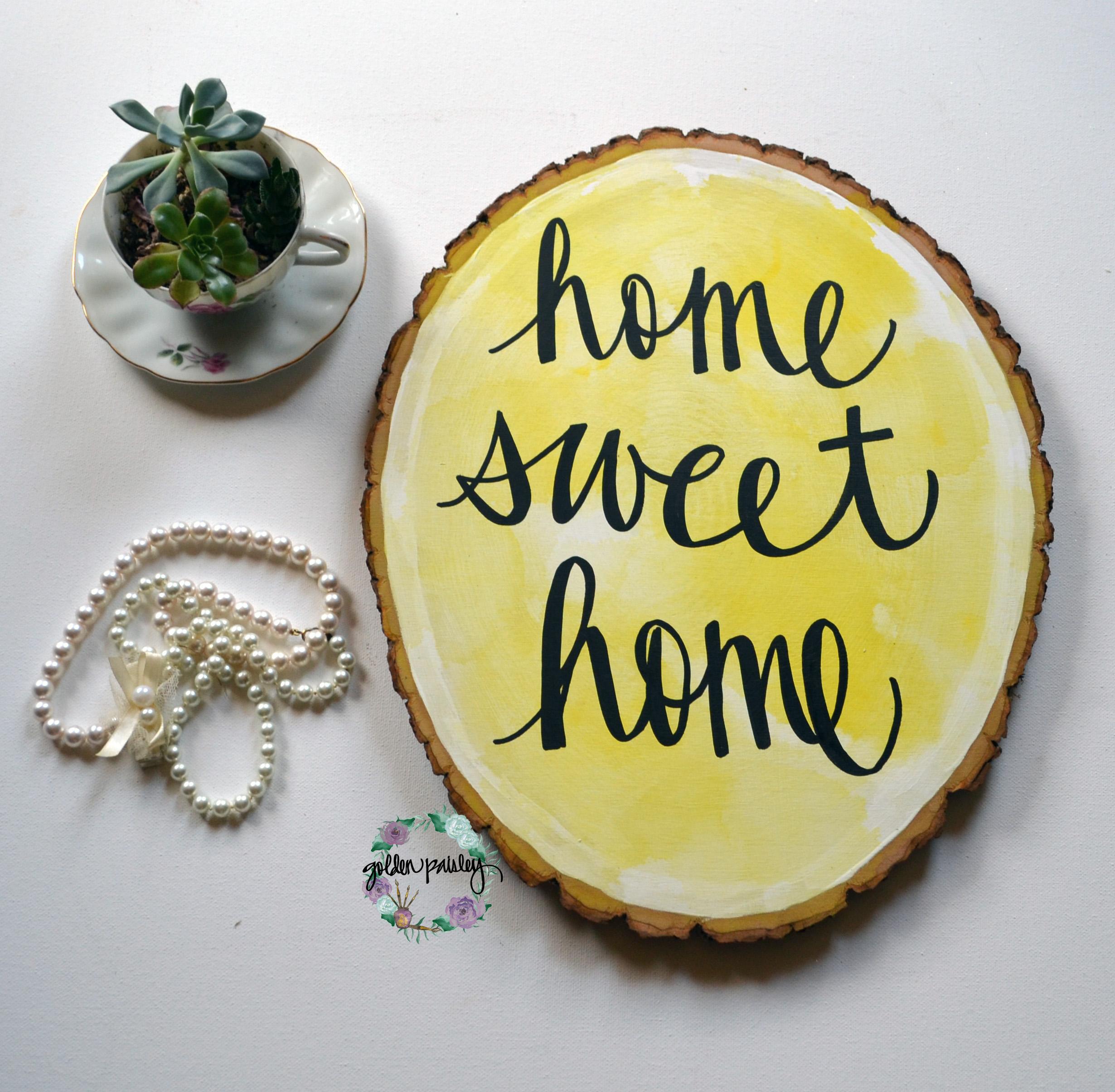 Home Sweet Home Yellow Watercolor Wood Slice